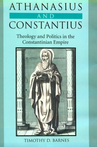 9780674050679: Athanasius and Constantius: Theology and Politics in the Constantinian Empire