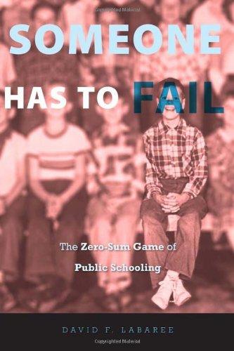 9780674050686: Someone Has to Fail: The Zero-Sum Game of Public Schooling