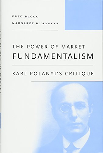 9780674050716: The Power of Market Fundamentalism: Karl Polanyi's Critique