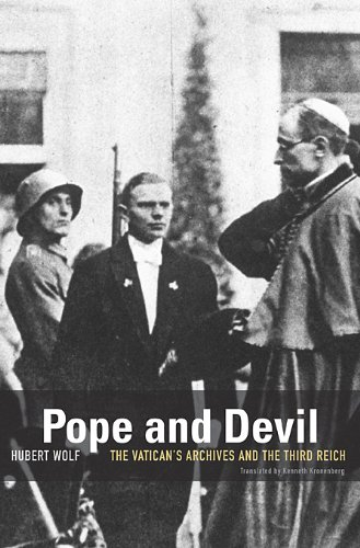 Pope and Devil: The Vatican's Archives and the Third Reich: Hubert Wolf
