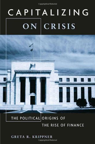 9780674050846: Capitalizing on Crisis: The Political Origins of the Rise of Finance