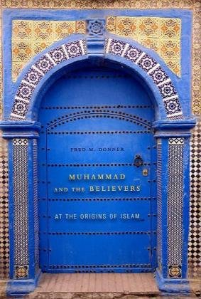 9780674050976: Muhammad and the Believers: At the Origins of Islam