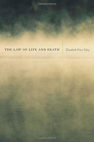 The Law of Life and Death: Foley, Elizabeth Price