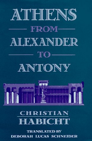 9780674051119: Athens from Alexander to Antony