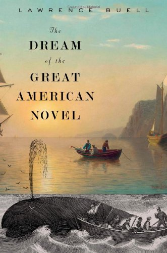 The Dream of the Great American Novel: Buell, Lawrence