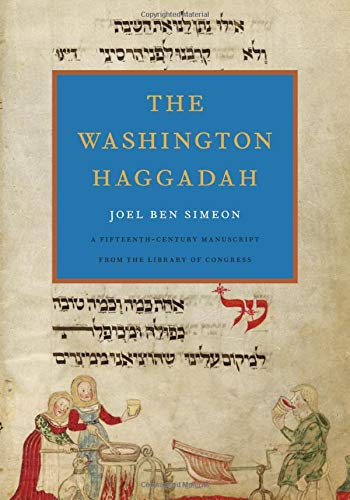 The Washington Haggadah (Hardcover): Joel ben Simeon