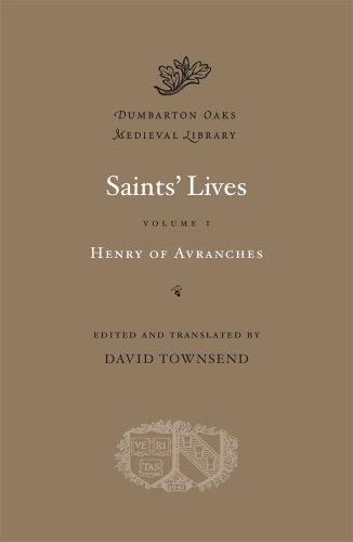 Saints' Lives, Volume I: Henry of Avranches