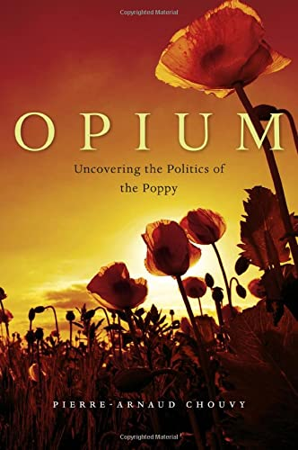 9780674051348: Opium: Uncovering the Politics of the Poppy
