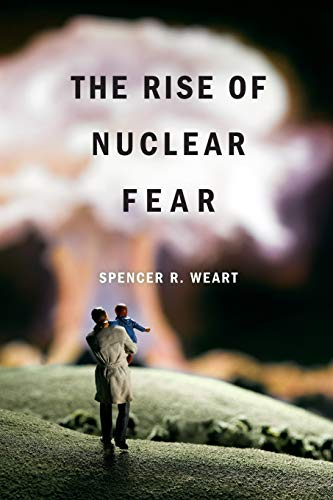 9780674052338: The Rise of Nuclear Fear