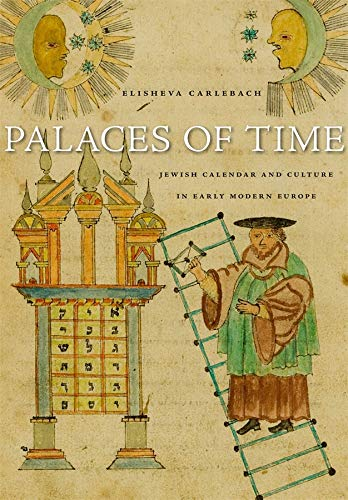 9780674052543: Palaces of Time: Jewish Calendar and Culture in Early Modern Europe