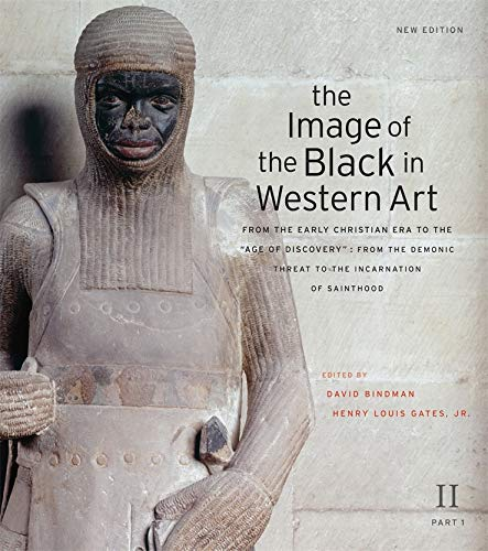 """9780674052567: The Image of the Black in Western Art, Volume II: From the Early Christian Era to the """"Age of Discovery"""", Part 1: From the Demonic Threat to the Incarnation of Sainthood: New Edition"""