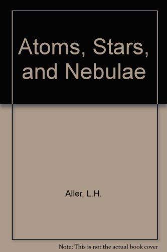9780674052642: Atoms, Stars, and Nebulae
