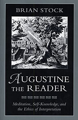 9780674052772: Augustine the Reader: Meditation, Self-Knowledge, and the Ethics of Interpretation