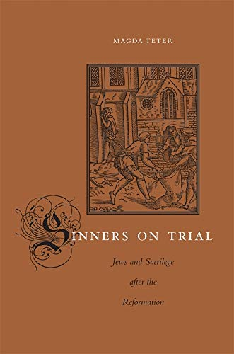 9780674052970: Sinners on Trial: Jews and Sacrilege After the Reformation