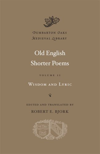 9780674053069: Old English Shorter Poems, Volume II: Wisdom and Lyric: 2 (Dumbarton Oaks Medieval Library)