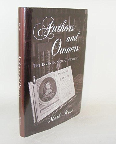 9780674053083: Authors and Owners: The Invention of Copyright