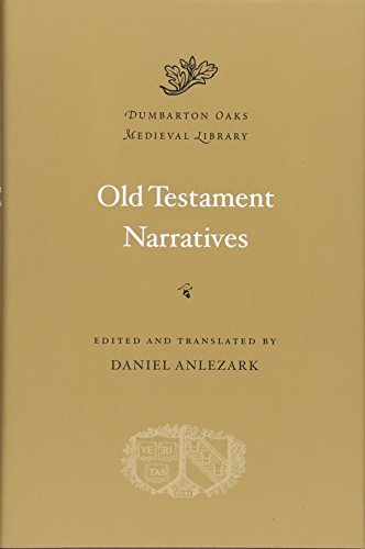 Old Testament Narratives (Dumbarton Oaks Medieval Library)