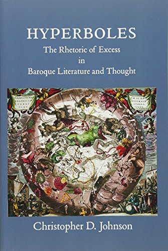 Hyperboles: The Rhetoric of Excess in Baroque Literature and Thought (Harvard Studies in ...