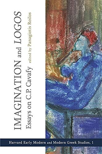 Imagination and Logos: Essays on C. P. Cavafy (Hardback)