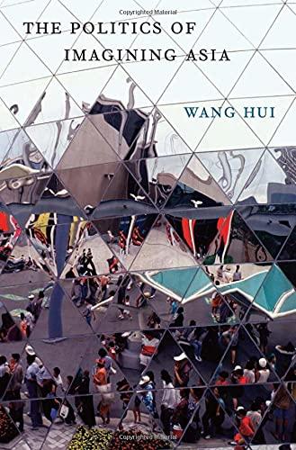 The Politics of Imagining Asia: Wang, Hui