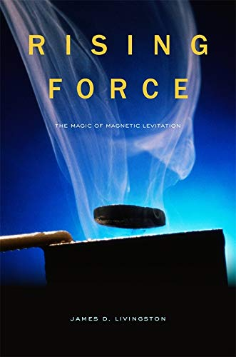 9780674055353: Rising Force: The Magic of Magnetic Levitation