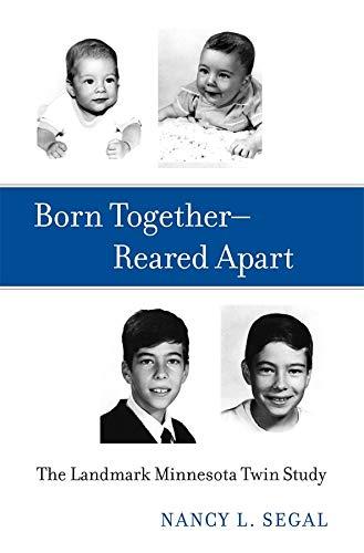 Born Together--Reared Apart: The Landmark Minnesota Twin Study (Hardcover): Nancy L. Segal