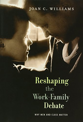9780674055674: Reshaping the Work-Family Debate: Why Men and Class Matter (The William E. Massey Sr. Lectures in the History of American Civilization)