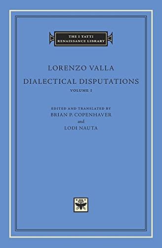 9780674055766: Dialectical Disputations, Volume 1: Book I (The I Tatti Renaissance Library)