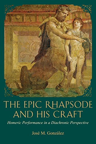 9780674055896: The Epic Rhapsode and His Craft: Homeric Performance in a Diachronic Perspective (Hellenic Studies)