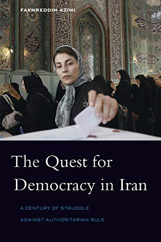 9780674057067: The Quest for Democracy in Iran: A Century of Struggle against Authoritarian Rule