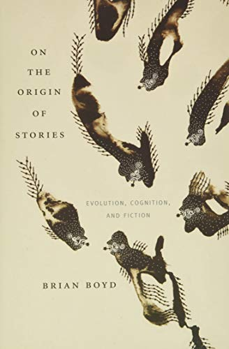 9780674057111: On the Origin of Stories: Evolution, Cognition, and Fiction