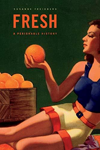 9780674057227: Fresh: A Perishable History