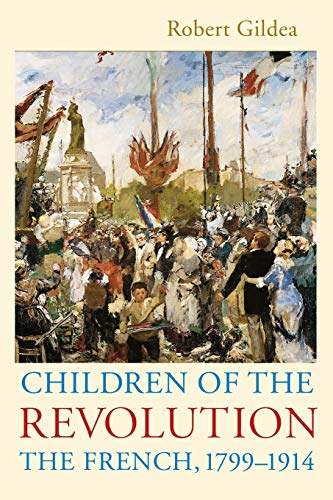 9780674057241: Children of the Revolution: The French, 1799-1914