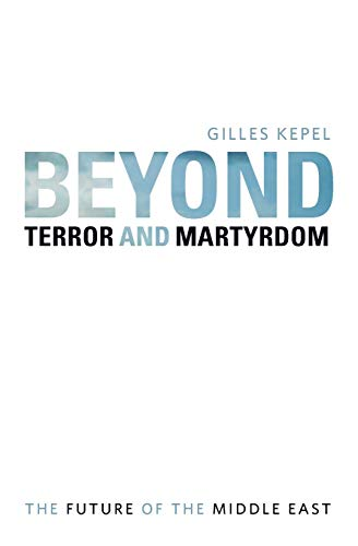 9780674057319: Beyond Terror and Martyrdom: The Future of the Middle East