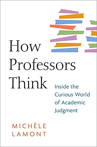 9780674057333: How Professors Think: Inside the Curious World of Academic Judgment