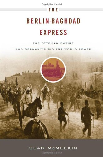 9780674057395: The Berlin-Baghdad Express: The Ottoman Empire and Germany's Bid for World Power