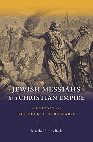 9780674057623: Jewish Messiahs in a Christian Empire: A History of the Book of Zerubbabel