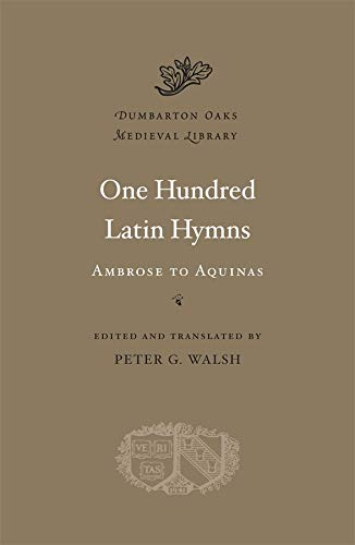 9780674057739: One Hundred Latin Hymns (Dumbarton Oaks Medieval Library)