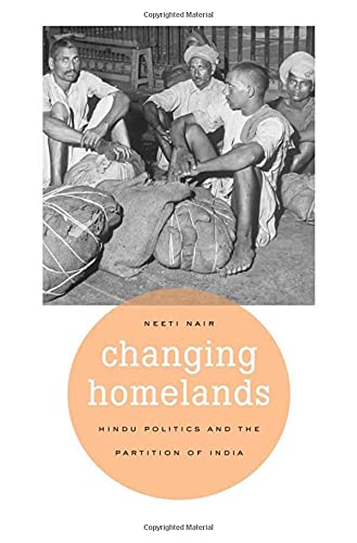 Changing Homelands: Hindu Politics and the Partition of India (Hardback): Neeti Nair