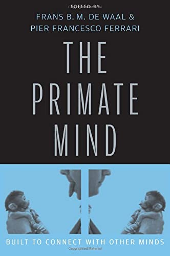 The Primate Mind: Built to Connect with Other Minds (Hardback)