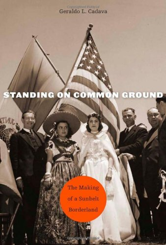 9780674058118: Standing on Common Ground: The Making of a Sunbelt Borderland