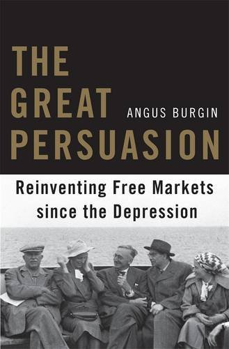 9780674058132: The Great Persuasion - Reinventing Free Markets Since the Depression