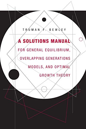 9780674058293: A Solutions Manual for General Equilibrium, Overlapping Generations Models, and Optimal Growth Theory