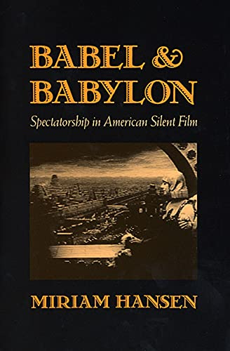 9780674058316: Babel and Babylon: Spectatorship in American Silent Film