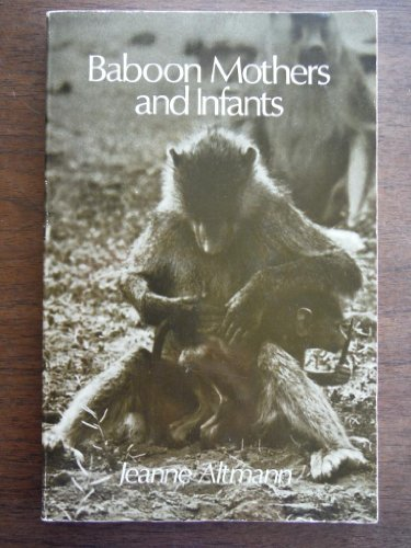 Baboon Mothers and Infants: Altmann, J.