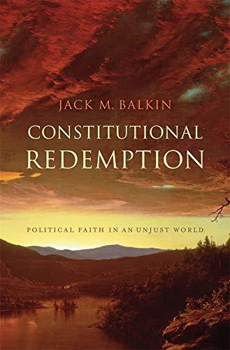 9780674058743: Constitutional Redemption: Political Faith in an Unjust World