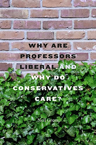 9780674059092: Why Are Professors Liberal and Why Do Conservatives Care?