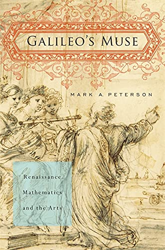 9780674059726: Galileo's Muse: Renaissance Mathematics and the Arts