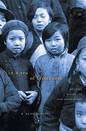 In a Sea of Bitterness: Refugees during the Sino-Japanese War (Hardback): R. Keith Schoppa