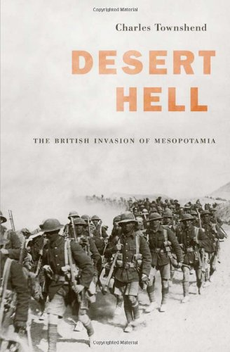 9780674059993: Desert Hell: The British Invasion of Mesopotamia